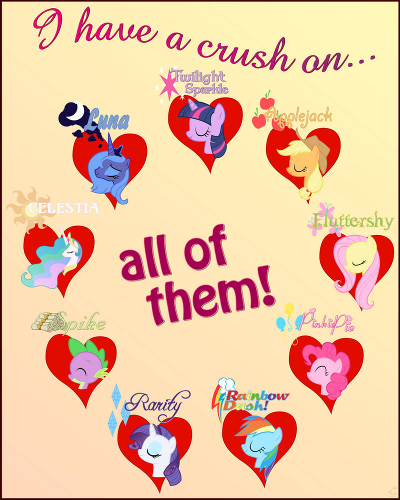 I have a crush on everypony