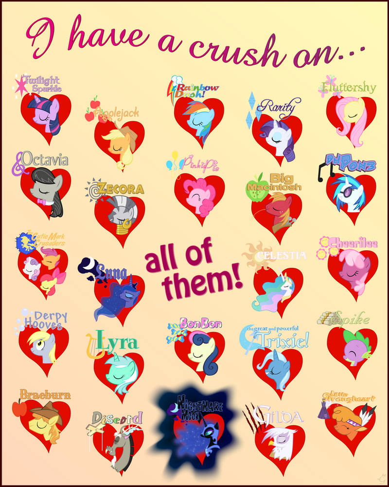 I have a crush on everypony3.1