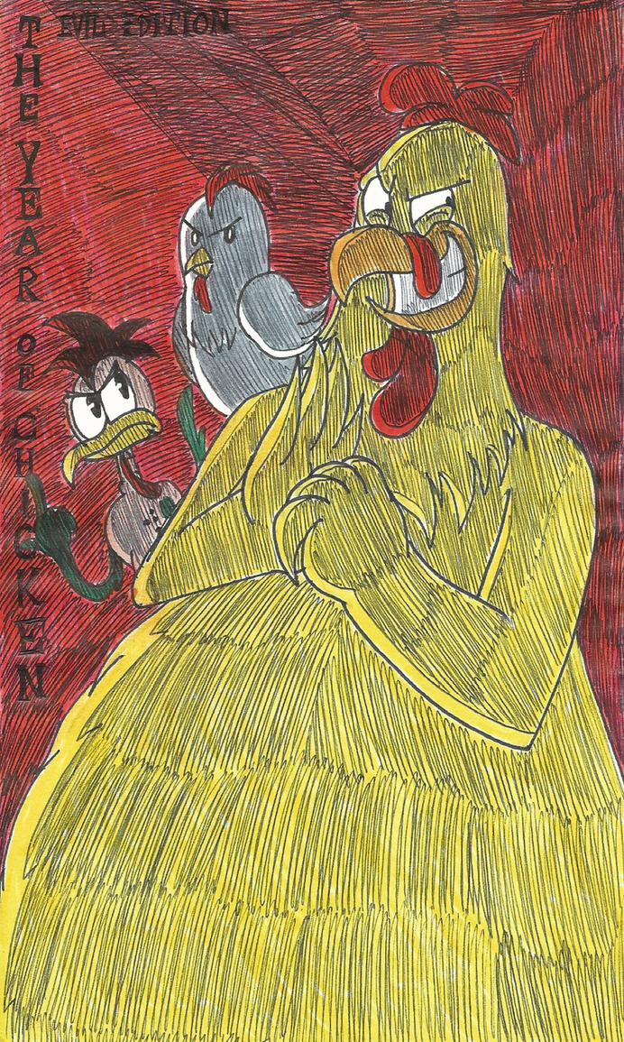The Year of Chicken (Evil Edition) by FelixToonimeFanX360