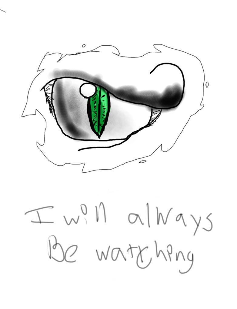I Will Always be Watching by Gamerguy915