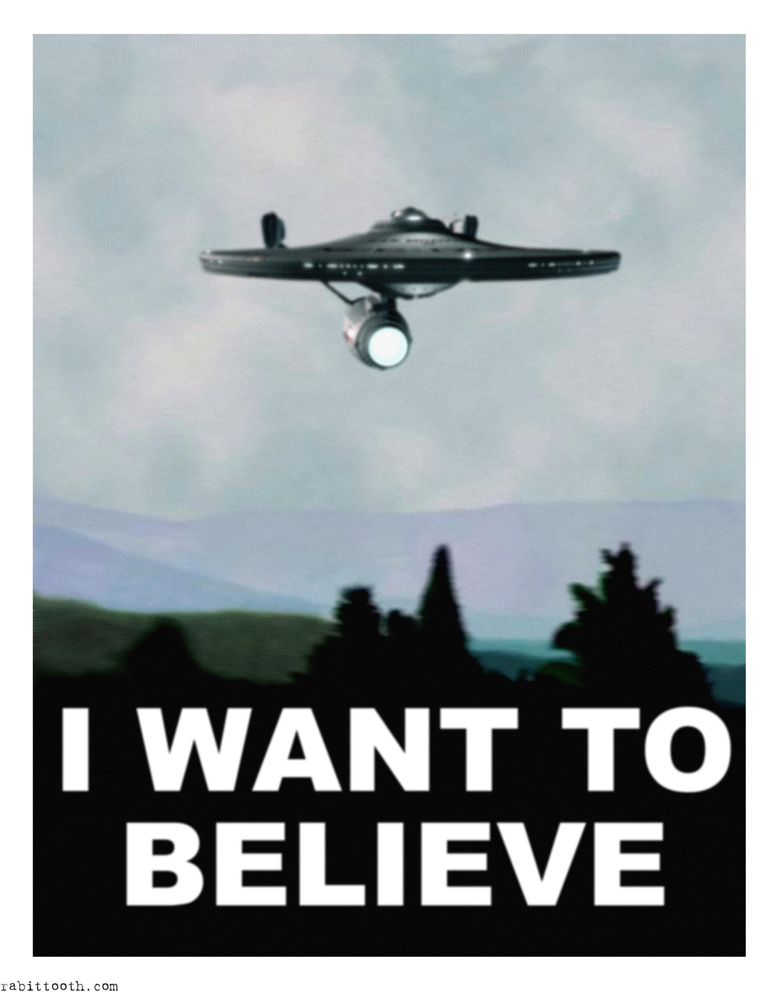 Enterprise X files I Want to Believe Poster by RabittoothI Want To Believe X Files
