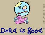 Dead is good Zombie tee shirt design