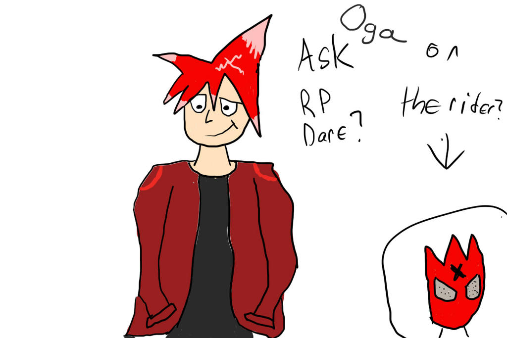 Oga and Rider Rp Ask Dare? by grantjoey45
