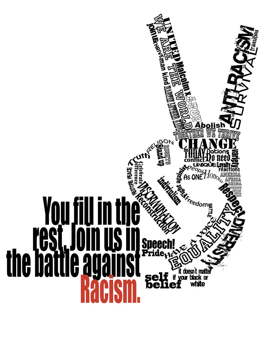 Anti Racism Poster '09 by Slippie-Station