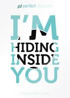 I'm hiding inside you by Osx86