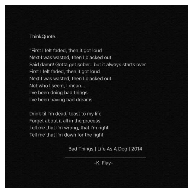 Kflay - Bad Things by THinkQuote