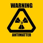 Warning Sign: Antimatter