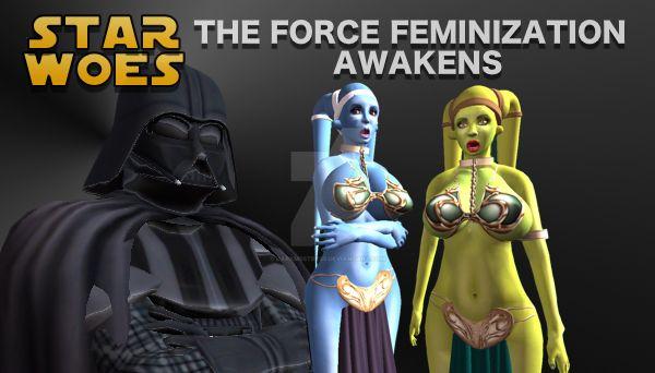 Star Woes - The Force Feminization Awakens by DarkMsStress
