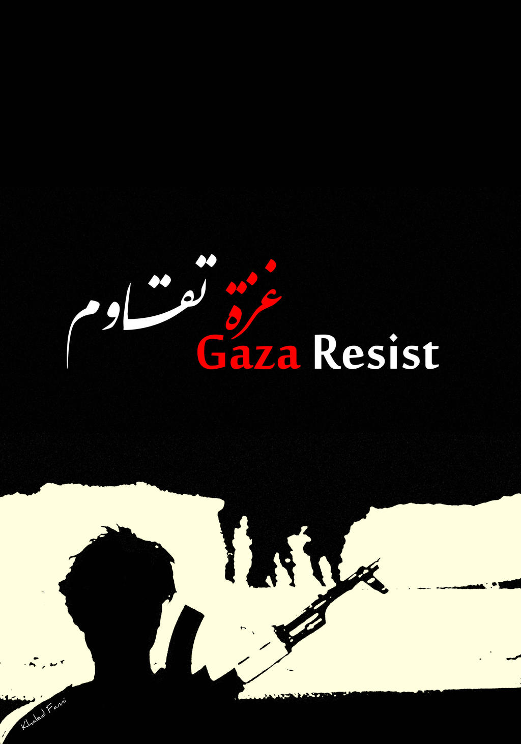 Gaza Resist by KhaledFanni