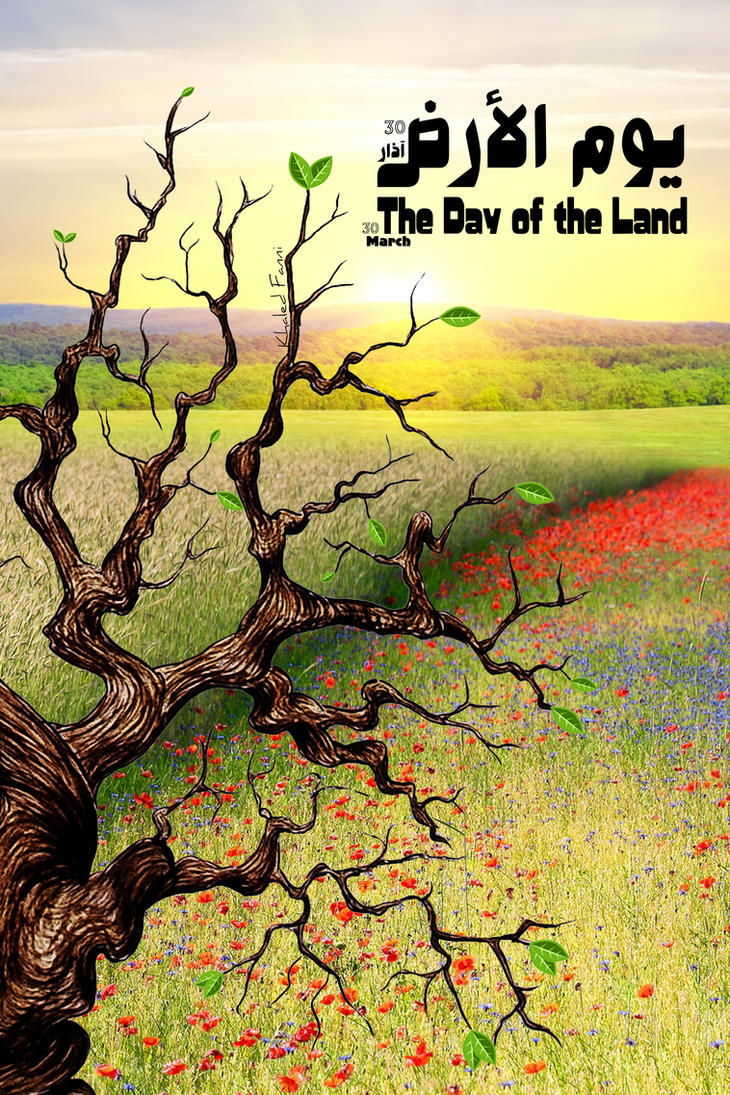 The Day of the Land 30 March by KhaledFanni