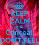 Keep Calm and Conceal, Don't feel