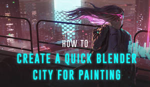 How to Create a Quick City in Blender for Painting