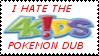 I Hate 4Kids Dub by laprasking