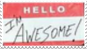 Hello I'm Awesome Stamp by laprasking