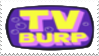 TV Burp Stamp by laprasking