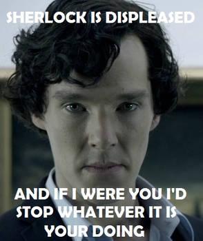 Sherlock is Displeased