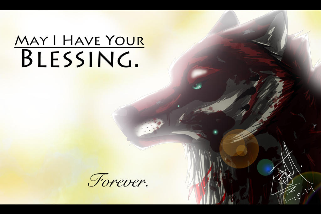 May I Have Your Blessing... by PheonixAurora