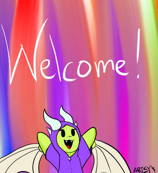 Welcome by ArtsyHoodieDragon