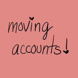 .MOVING ACCOUNTS. sareibear