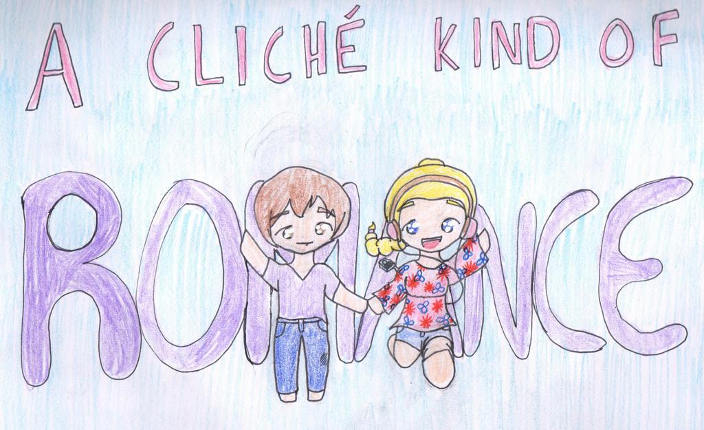 A Cliche Kind of Romance by Ahtilak