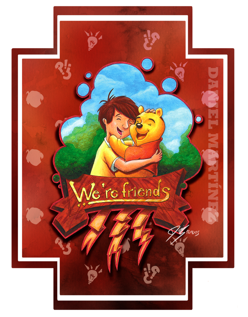 We're friends - Christopher Robin