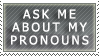 ask me about my pronouns by bachika