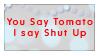 You say... I Say...