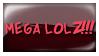 MEGA LOLZ by Foxxie-Chan