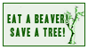 Eat a beaver. Save a tree. by Foxxie-Chan
