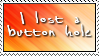 Lost Button Hole