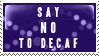 Say No To Decaf by Foxxie-Chan