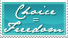 Choice - Freedom