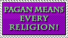 Pagan Means Every Religion