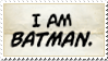 I Am Batman by Foxxie-Chan