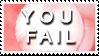 YOU FAIL by Foxxie-Chan