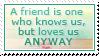 A Friend Is... by Foxxie-Chan