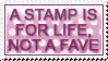 A Stamp Is For Life