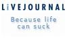 LiveJournal - Life Can Suck by Foxxie-Chan