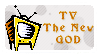 TV - The New God by Foxxie-Chan