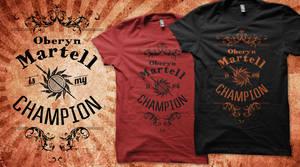 Oberyn Martell Is My Champion-Design- VOTE PLEASE!