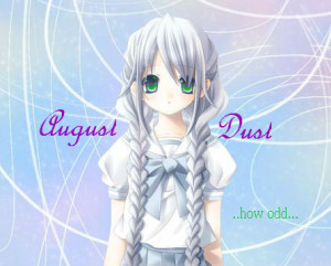 InAugustDust's Profile Picture