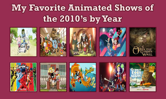 Favorite Animated Shows of 2010s by Year (Updated)
