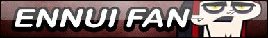 Fan Button: TDRR-Ennui