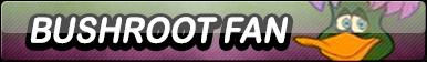 Fan-Button: Bushroot