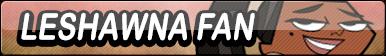 Fan Button: TD-LeShawna