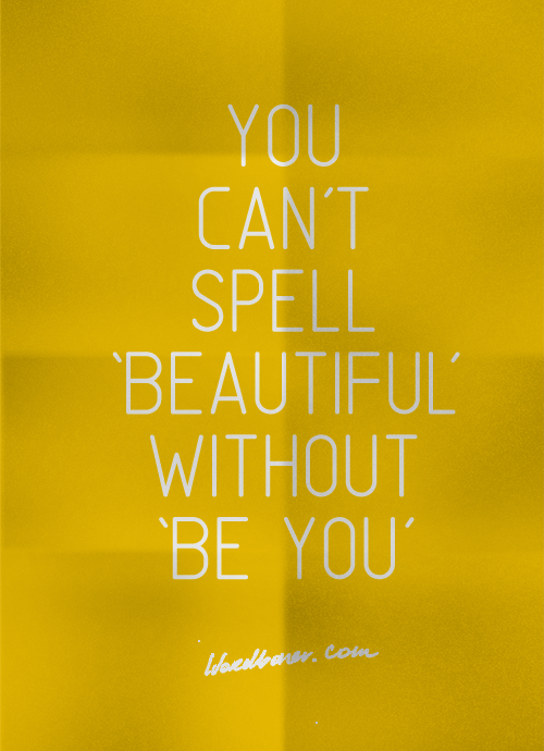 Be You Tiful by WRDBNR