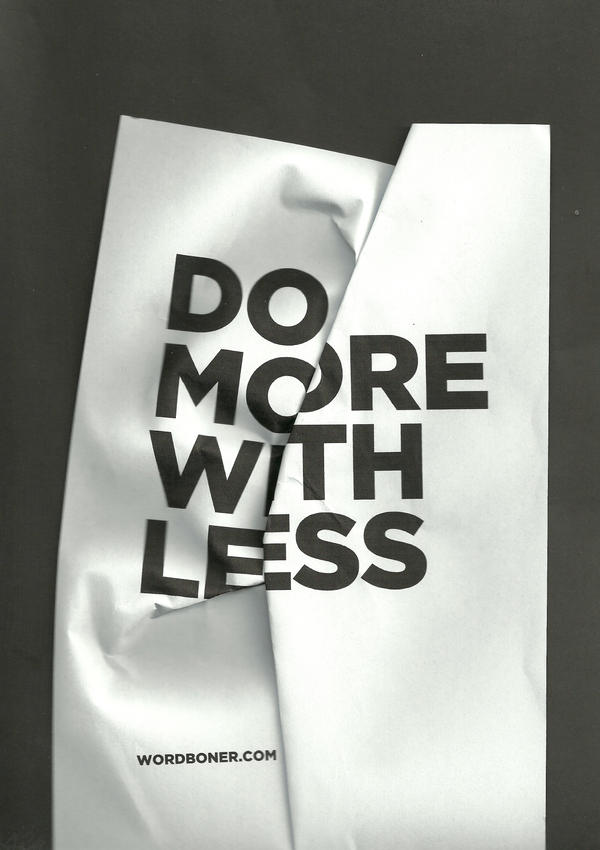 do more with less by wrdbnr on deviantart. Black Bedroom Furniture Sets. Home Design Ideas