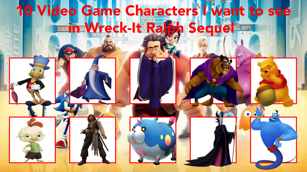 My 10 Characters I Want To See In Wreck It Ralph 2 by Disneyfanatic19