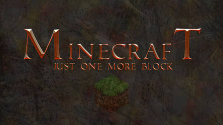Minecraft, Just one more Block by Kqgqn
