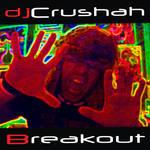 DJ Crushah - Breakout